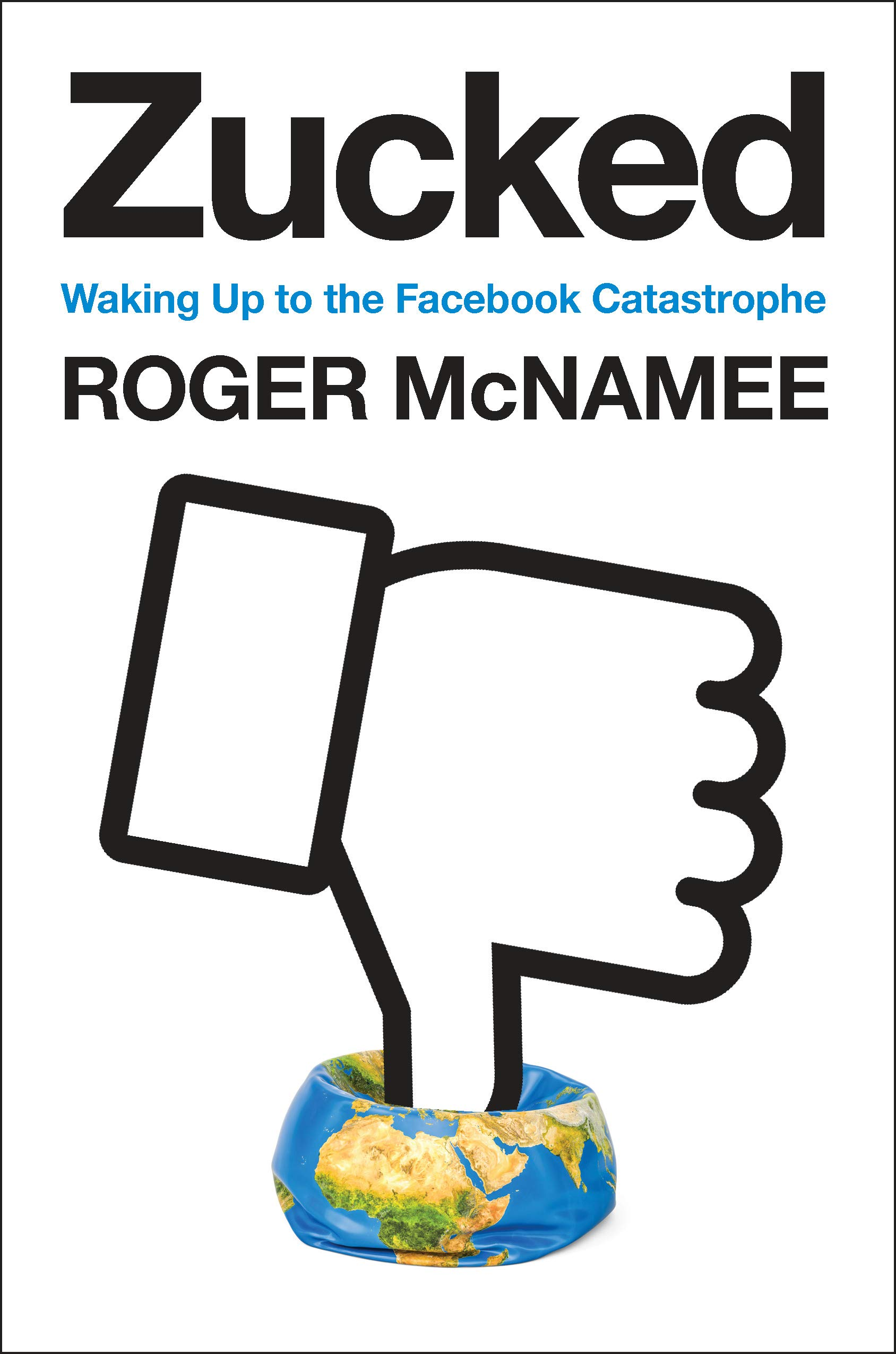 """""""Zucked,"""" by Roger McNamee"""